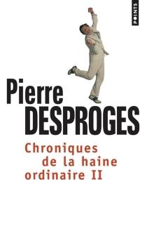 Chroniques de la haine ordinaire - PierreDesproges