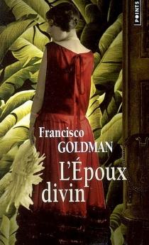 L'époux divin - FranciscoGoldman