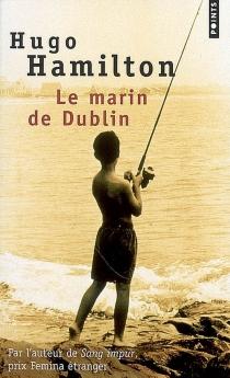 Le marin de Dublin - HugoHamilton