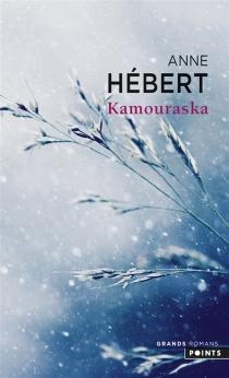 Kamouraska - AnneHébert