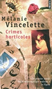 Crimes horticoles - MélanieVincelette