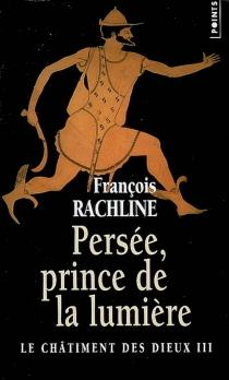 Le châtiment des dieux - FrançoisRachline