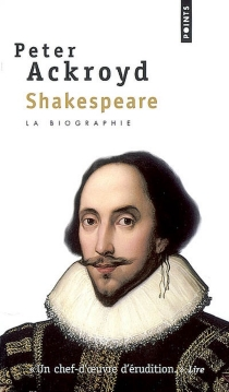 Shakespeare : biographie - Peter Ackroyd