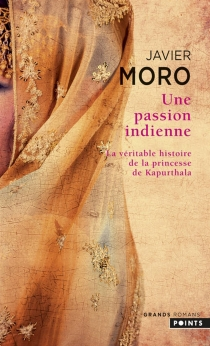 Une passion indienne : la véritable histoire de la princesse de Kapurthala - JavierMoro