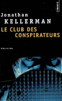 Le club des conspirateurs - Jonathan Kellerman