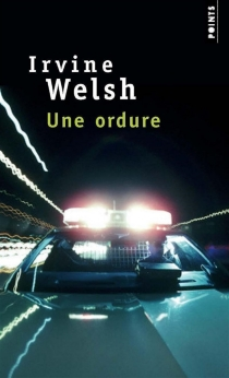 Une ordure - Irvine Welsh