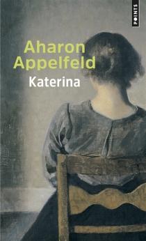 Katerina : récit - AharonAppelfeld