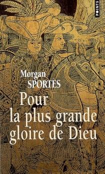 Pour la plus grande gloire de Dieu - MorganSportes