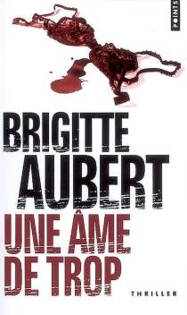 Une âme de trop - BrigitteAubert