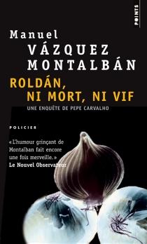 Roldan, ni mort, ni vif - ManuelVázquez Montalbán