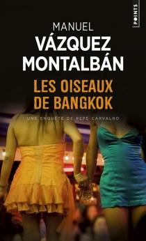 Les oiseaux de Bangkok - ManuelVázquez Montalbán