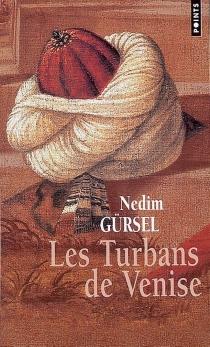 Les turbans de Venise - NedimGürsel