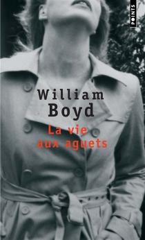 La vie aux aguets - WilliamBoyd
