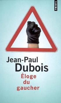 Eloge du gaucher - Jean-PierreDubois
