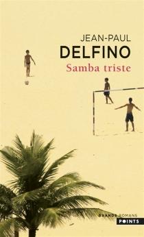 Samba triste - Jean-PaulDelfino