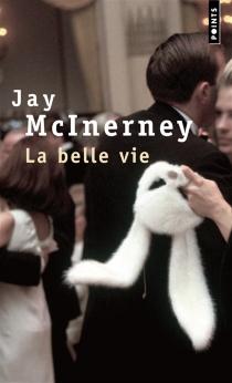 La belle vie - JayMcInerney