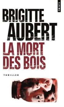 La mort des bois - BrigitteAubert