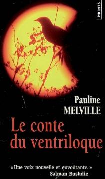 Le conte du ventriloque - PaulineMelville