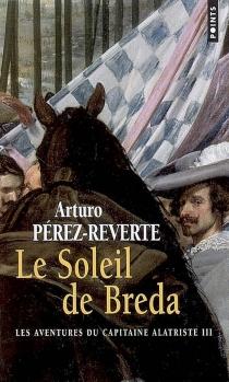 Les aventures du capitaine Alatriste - ArturoPérez-Reverte