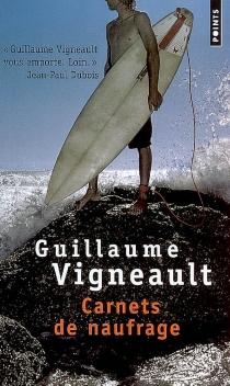 Carnets de naufrage - GuillaumeVigneault