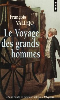 Le voyage des grands hommes - FrançoisVallejo