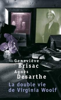 La double vie de Virginia Woolf - GenevièveBrisac