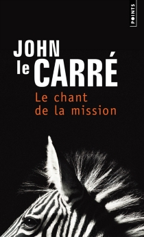 Le chant de la mission - John Le Carré