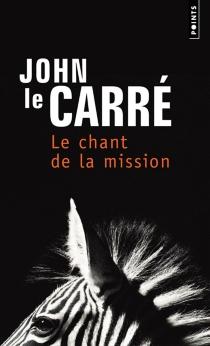 Le chant de la mission - JohnLe Carré
