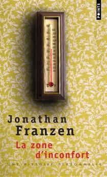 La zone d'inconfort : une histoire personnelle - JonathanFranzen