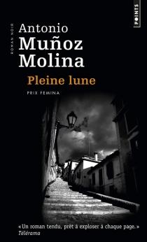 Pleine lune - AntonioMunoz Molina