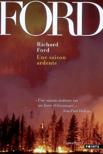 Une saison ardente - Richard Ford