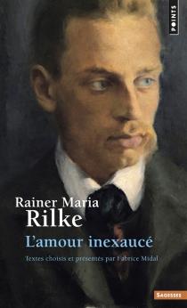 L'amour inexaucé - Rainer MariaRilke