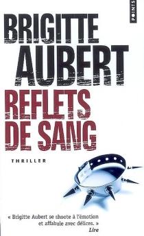 Reflets de sang - BrigitteAubert