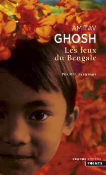 Les feux du Bengale - AmitavGhosh