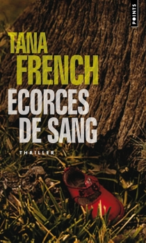 Ecorces de sang - Tana French