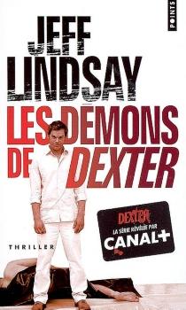 Les démons de Dexter - JeffLindsay
