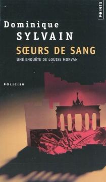 Une enquête de Louise Morvan - DominiqueSylvain