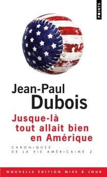 Chroniques de la vie américaine - Jean-PaulDubois