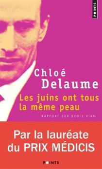 Les juins ont tous la même peau : rapport sur Boris Vian - ChloéDelaume