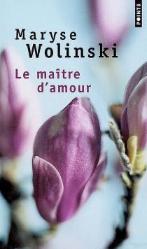 Le maître d'amour - MaryseWolinski