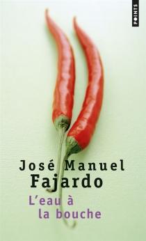 L'eau à la bouche - José ManuelFajardo