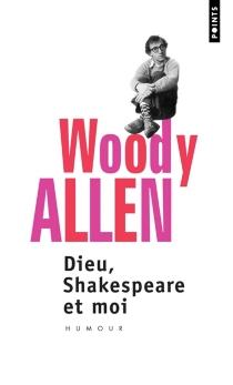 Dieu, Shakespeare et moi - WoodyAllen