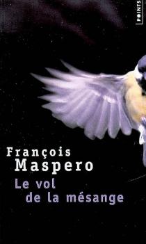 Le vol de la mésange : récits - FrançoisMaspero
