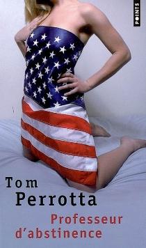 Professeur d'abstinence - TomPerrotta