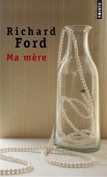 Ma mère : récit - RichardFord