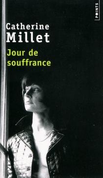 Jour de souffrance : récit - CatherineMillet