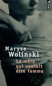 La mère qui voulait être femme - MaryseWolinski