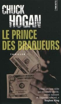 Le prince des braqueurs - ChuckHogan