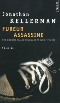 Fureur assassine : une enquête d'Alex Delaware et Milo Sturgis - JonathanKellerman