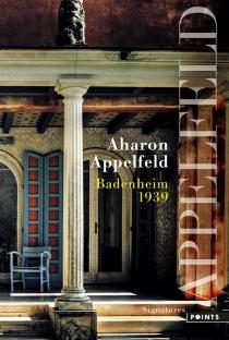 Badenheim 1939 - AharonAppelfeld
